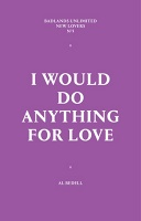 Al Bedell: I Would Do Anything For Love