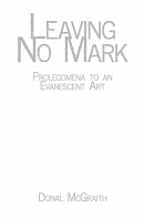 Leaving No Mark: Prolegomena to an Evanescent Art
