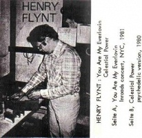 Henry Flynt: You Are My Everlovin: Celestial Power