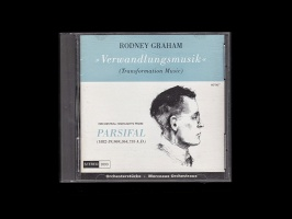Rodney Graham: Verwandlungsmusik Orchestral Highlights from Parsifal