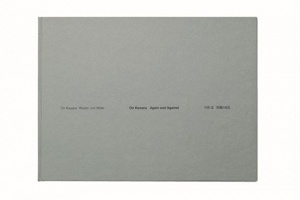 On Kawara: Again and Against