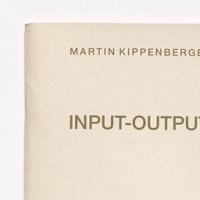 Martin Kippenberger: Input-Output