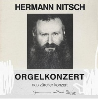 Hermann Nitsch: Orgelkonzert - Nitsch, Hermann