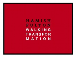 Hamish Fulton: Walking Transformation