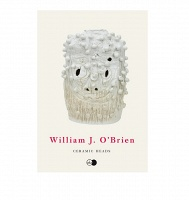 William J. O'Brien: Ceramic Heads