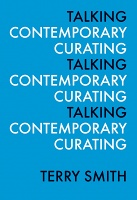 Terry Smith: Talking Contemporary Curating