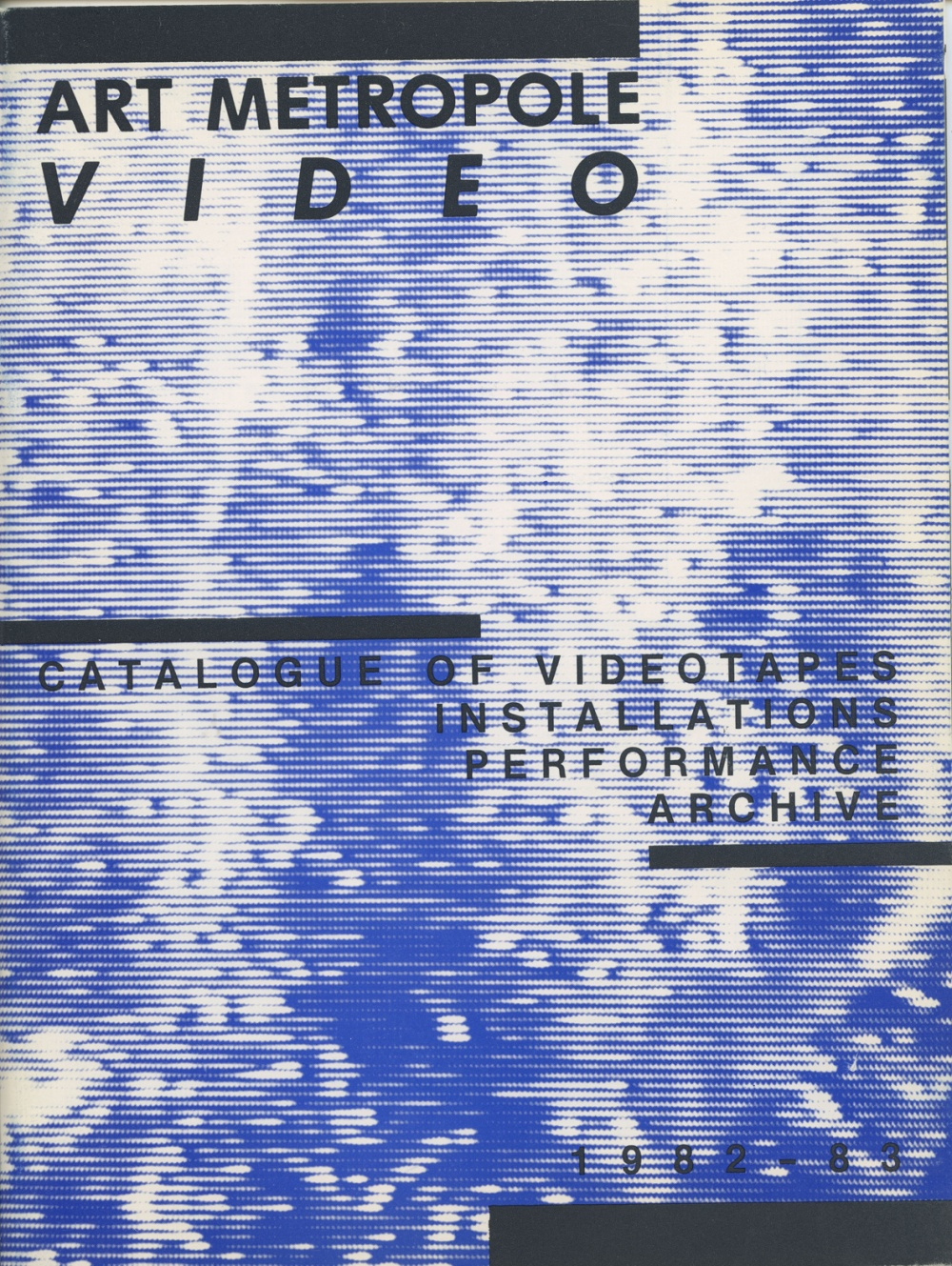 Art Metropole. Video. Catalogue of Videotapes, Installations, Pe
