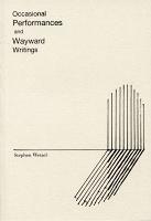 Stephen Wetzel: Occasional Performances and WaywardWritings