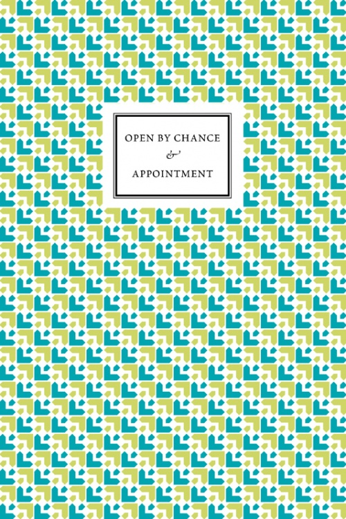 Open by Chance & Appointment