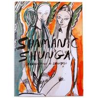 Arrington de Dionyso: ShamanicShunga