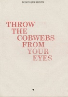 Throw the Cobwebs from Your Eyes