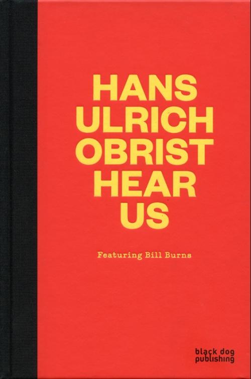 Hans Ulrich Obrist Hear Us