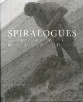 Travis Diehl: Spiralogues