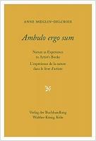 Anne Moeglin-Delcroix: Ambulo ErgoSum