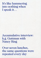 k.g. Guttman and Nancy Ring: It's like hammering into nothing when I speak it....