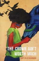 Hanif Willis-Abdurraqib: The Crown Ain't Worth Much