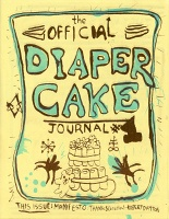 Robert Dayton: The Official Diaper Cake Journal #1