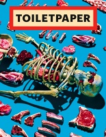 Maurizio Cattelan and Pierpaolo Ferrari: Toilet Paper: Issue 13