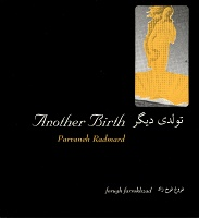 Radmard Parvaneh: Another Birth