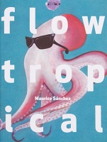Maurice Sánchez: Flow Tropical