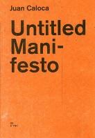 Juan Caloca: UntitledManifesto