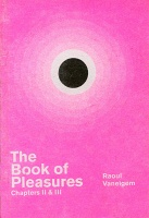 Raoul Vaneigem: The Book of Pleasures: Chapters II & III