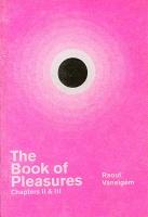 Raoul Vaneigem: The Book of Pleasures: Chapters II &III