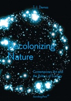 T.J. Demos: Decolonizing Nature