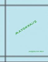 Jacquelyn Ross:Mayonnaise