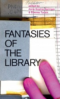 Anna-Sophie Springer and Etienne Turpin: Fantasies of theLibrary