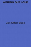 Writing Out Loud: Jon Mikel Euba