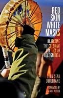 Glen Sean Coulthard: Red Skin, WhiteMasks