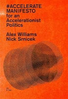 #ACCELERATE MANIFESTO for an Accelerationist Politics