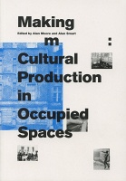 Alan Moore and Alan Smart: Making Room: Cultural Production in Occupied Spaces