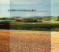 Christian Calon and Chantal Dumas: Radio Roadmovies