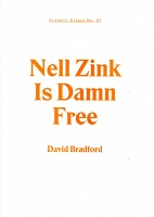 David Bradford: Ecstatic Essays No. 01: Nell Zink Is Damn Free