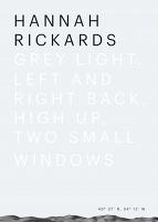 Hannah Rickards: Grey Light. Left and right back, high up, two small windows