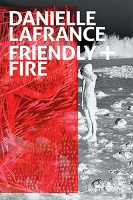Danielle LaFrance: Friendly + Fire