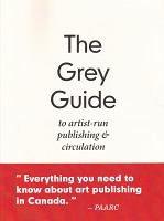 Felicity Tayler: The Grey Guide to Artist-Run Publishing &Circulation