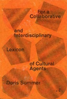 Doris Sommer: For a Collaborative and Interdisciplinary Lexicon of Cultural Agents