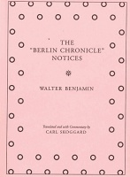 "Walter Benjamin and Carl Skoggard: The ""Berlin Chronicle"" Notices"