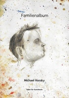 Bernhard Cella and Michael Horsky: Familienalbum