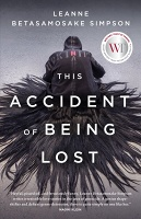 Leanne Betasamosake Simpson: This Accident of Being Lost
