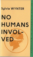 Sharifa Rhodes-Pitts and Sylvia Wynter: No Humans Involved - Sylvia Wynter