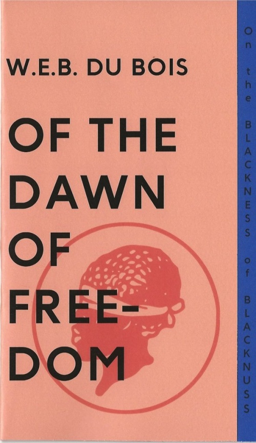 Of the Dawn of Freedom - W.E.B. Du Bois