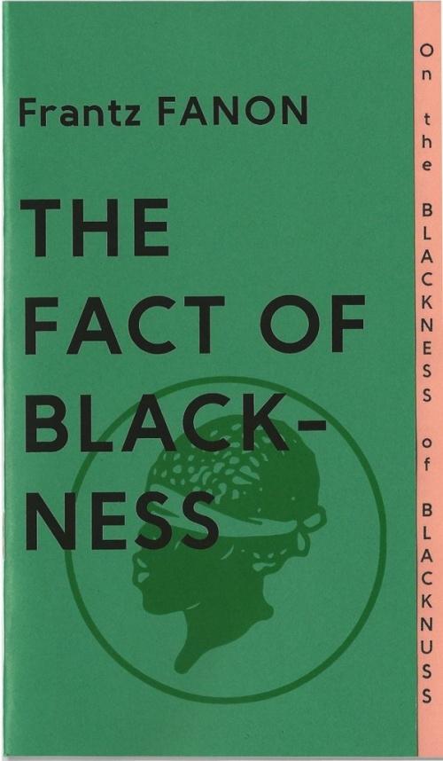 The Fact of Blackness - Frantz Fanon