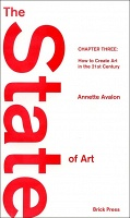 Annette Avalon: The State of Art Chapter Three: How to Create Art in the 21st Century