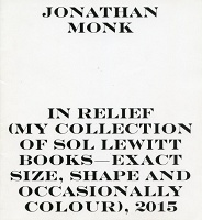Jonathan Monk: In Relief (my collection of Sol LeWitt books - exact size, shape and occasionally colour), 2015