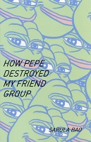 Sarula Bao: How Pepe Destroyed My Friend Group