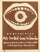 Zin Taylor: Put Your Eye in Your Mouth: A Conversational Documentary Recording Martin Kippenberger's Metro-Net Station in Dawson City, Yukon, poster (version for PavilionProjects)